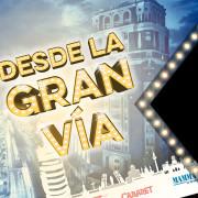 Desde la Gran Vía, el Musical en el auditorio de la la Feria de Valladolid los días 4 y 5 de febrero