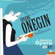 PROYECTO ÓPERA 2017: EUGENE ONEGUIN de TCHAIKOVSKI