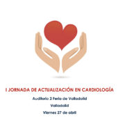 I Jornada de actualización en cardiología el próximo 27 de abril en Feria de Valladolid