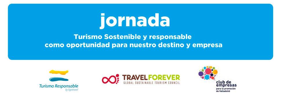 Jornada sobre turismo sostenible y responsable como oportunidad para nuestro destino y empresa en la Feria de Valladolid