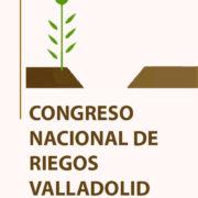 XXXVI Congreso Nacional de Riegos en Valladolid los días 5 a 7 de junio en la Feria de Valladolid