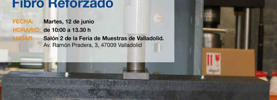 """Jornada Técnica """"Hormigón Fibro Reforzado"""" el próximo martes 12 de junio en Feria de Valladolid"""