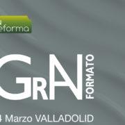 """El """"Gran Formato"""" de Tu Reforma llega a Feria de Valladolid el jueves 14 de marzo"""