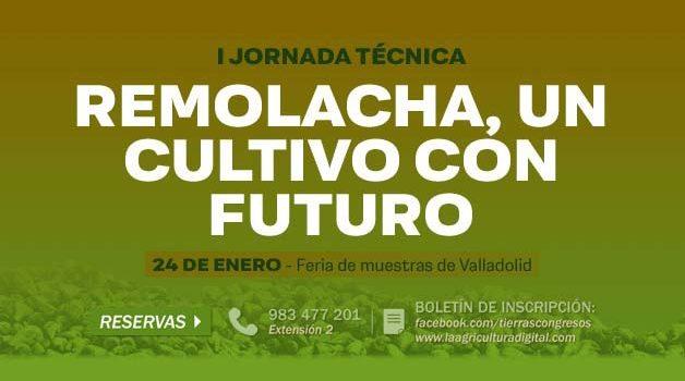 """Feria de Valladolid acoge la I Jornada técnica """"Remolacha, un cultivo con futuro"""" el 24 de enero"""